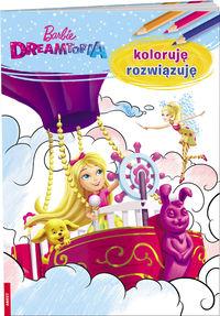 Barbie Dreamtopia Koloruję rozwiązuję