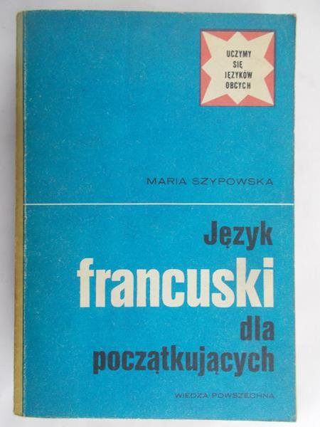 Szypowska Maria - Język Francuski dla początkujących