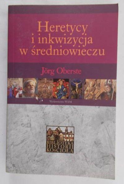 Heretycy  i inkwizycja w średniowieczu
