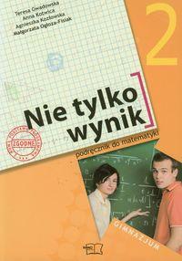 Ogłoza F. M. - Nie tylko wynik 2 Matematyka: Podręcznik