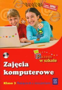 Razem w szkole 3 Zajęcia komputerowe z płytą CD Podręcznik z ćwiczeniami