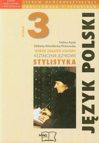Wierzbicka P. E. - Wśród znaków kultury 3 Język polski Podręcznik: Kształcenie językowe Stylistyka