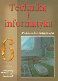 Technika i informatyka 6: Podręcznik z ćwiczeniami