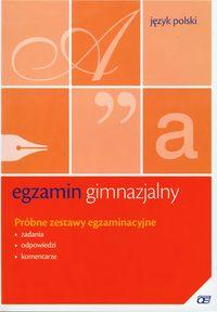 I. - Egzamin gimnazjalny: Język Polski: Próbne zestawy egzaminacyjne
