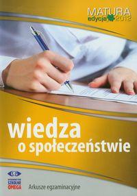 Wiedza o społeczeństwie Matura 2012 Arkusze egzaminacyjne