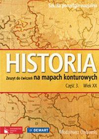 Chybowski Włodzimierz - Historia 3: Wiek XX: Zeszyt do ćwiczeń na mapach konturowych