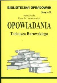 Biblioteczka Opracowań Opowiadania Tadeusza Borowskiego
