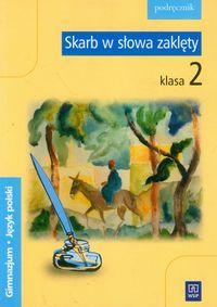 Skarb w słowa zaklęty 2 Język polski Podręcznik