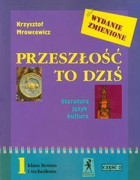 Przeszłość to dziś 1 Podręcznik Część 2  Literatura język kultura