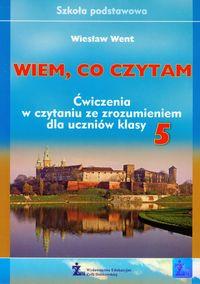 Went Wiesław - Wiem co czytam 5 Ćwiczenia w czytaniu ze zrozumieniem