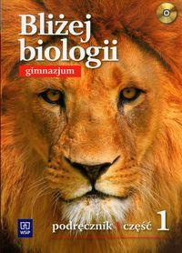 Bliżej biologii : klasa 1 gimnazjum : podręcznik