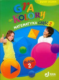 B. - Gra w kolory 2 Matematyka: Podręcznik z ćwiczeniami część 2