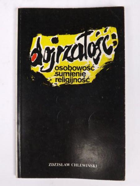 Dojrzałość: osobowość, sumienie, religijność - Zdzisław Chlewiński
