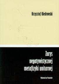 Zarys negatywistycznej metafizyki unitarnej