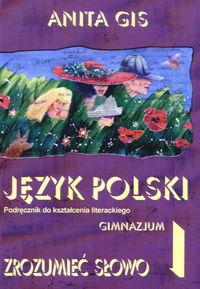 Gis Anita - Język polski 1 : Zrozumieć słowo Podręcznik do kształcenia literackiego