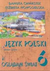 Oglądam świat 6 Język polski Zeszyt ucznia