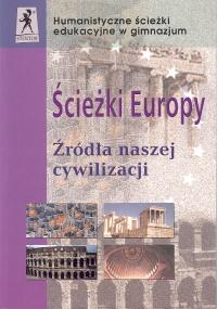 Ścieżki Europy Źródła naszej cywilizacji