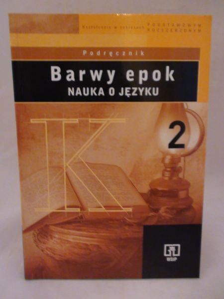 Kowalikowa Jadwiga,   - Barwy epok. Nauka o języku. 2