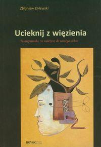 Dylewski Zbigniewn - Ucieknij z więzienia