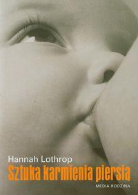 Lothrop Hannah - Sztuka karmienia piersią