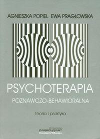 Pragłowska Ewa - Psychoterapia poznawczo behawioralna
