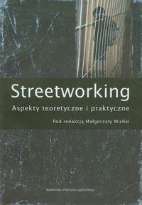 Michel Małgorzata  - Streetworking. Aspekty teoretyczne i praktyczne