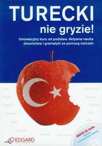 Turecki nie gryzie z płytą CD: Innowacyjny kurs od podstaw. Aktywna nauka słownictwa i gramatyki za pomocą ćwiczeń.