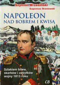 Braniewski Eugeniusz - Napoleon nad Bobrem i Kwisą