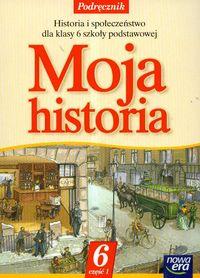 Moja historia 6 Podręcznik Część 1