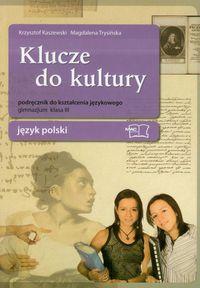 Klucze do kultury 3 Język polski Podręcznik do kształcenia językowego. Gimnazjum