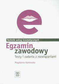 Egzamin zawodowy Technik usług kosmetycznych testy i zadania z rozwiązaniami