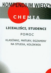 Kompendium wiedzy chemia: Liceum, technikum