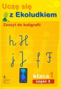 Uczę się z Ekoludkiem 1 zeszyt do kaligrafii część 3