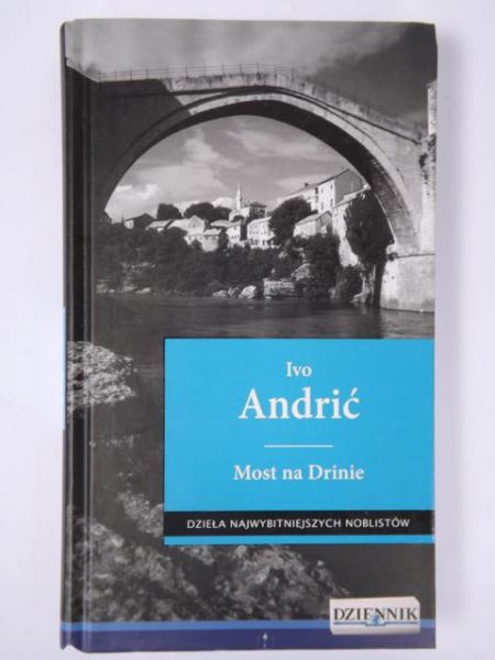 Andrić  - Mosat na Drinie
