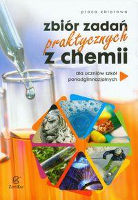 Zbiór zadań praktycznych z chemii Szkoła ponadgimnazjalna