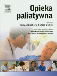 Kinghorn Shaun, Gaines Sandra - Opieka paliatywna