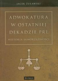 Adwokatura w ostatniej dekadzie PRL