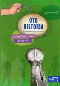 Oto historia Historia i społeczeństwo 5 Zeszyt ćwiczeń