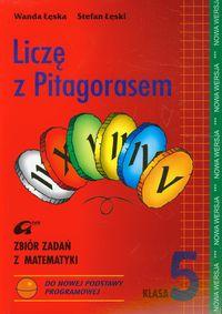 Liczę z Pitagorasem 5 Zbiór zadań z matematyki
