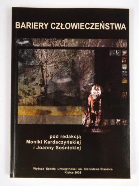 Kardaczyńska Monika (red.) - Bariery człowieczeństwa