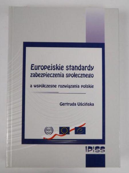 Europejskie standardy zabezpieczenia społecznego a współczesne rozwiązania polskie