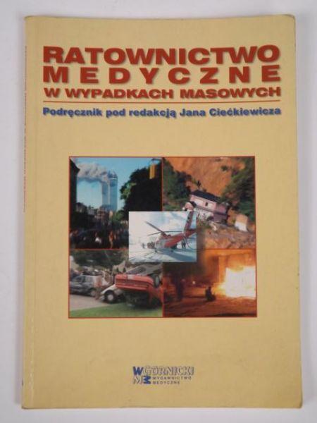 Ciećkiewicz Jan - Ratownictwo medyczne w wypadkach masowych