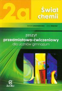 Świat chemii 2a Zeszyt przedmiotowo-ćwiczeniowy