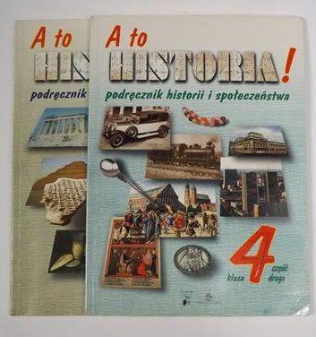 A to historia! 4 Podręcznik historii i społeczeństwa Część 1,2