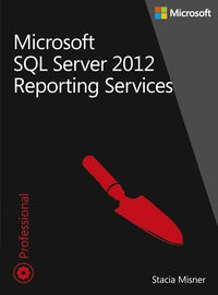 Misner Stacia - Microsoft SQL Server 2012 Reporting Services