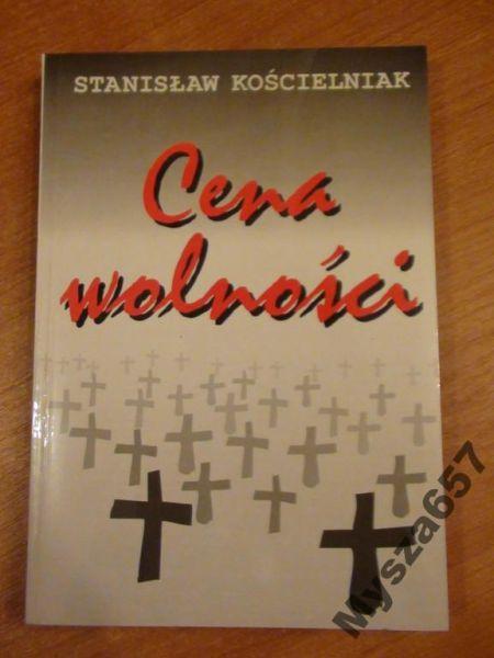 Kościelniak Stanisław - Cena wolności