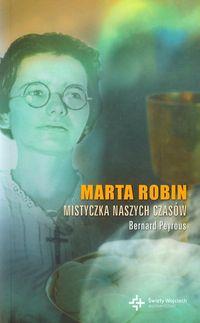 Marta Robin mistyczka naszych czasów
