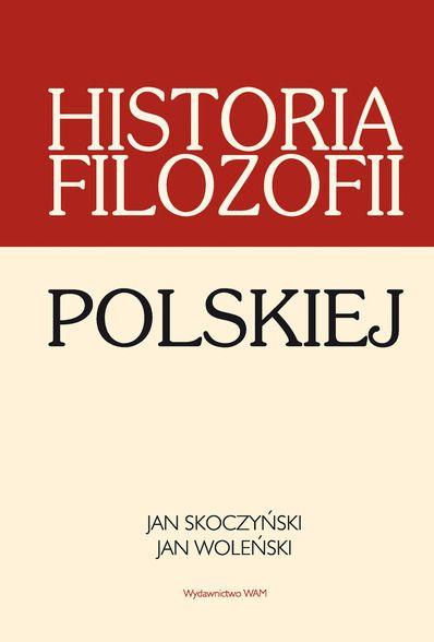 Jan Skoczyński, Jan Woleński - Historia filozofii polskiej