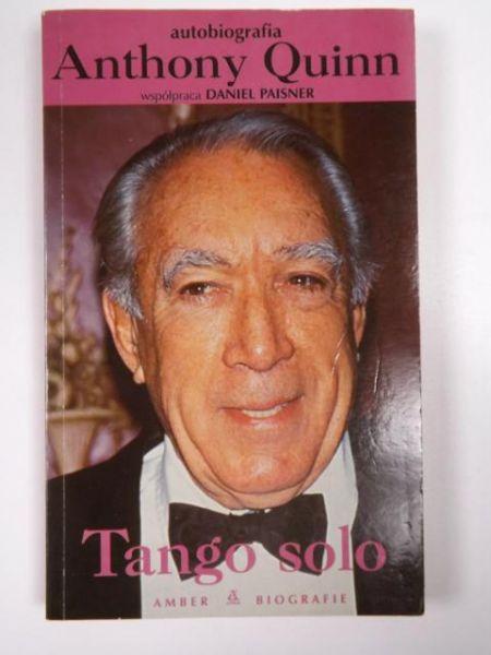 Znalezione obrazy dla zapytania: Anthony Quinn : Tango solo - Autobiografia