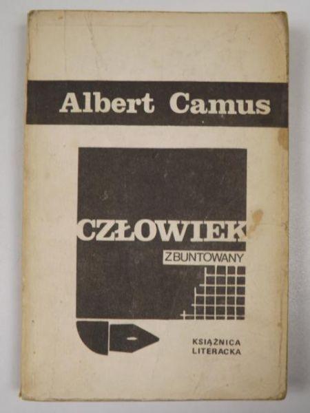 Camus Albert - Człowiek zbuntowany